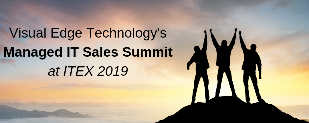 Visual Edge Technology to Host their Managed IT Sales Summit at ITEX 2019