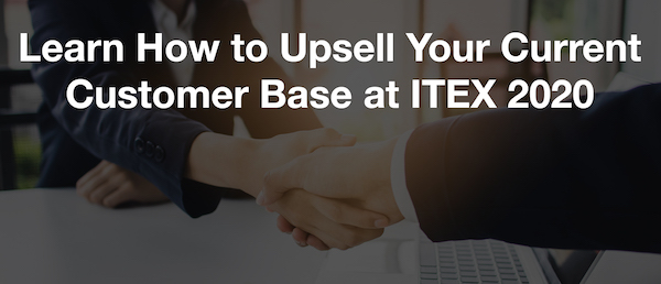 What's the Fastest Way to Grow Your Business? Upsell Your Current Customer Base!